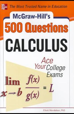 McGraw-Hill's 500 Calculus Questions: Ace Your College Exams