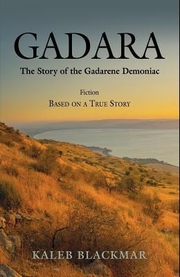 Gadara: The Story of the Gadarene Demoniac