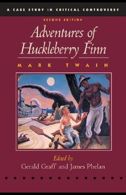 The Adventures of Huckleberry Finn (Case Studies in Critical Controversy)