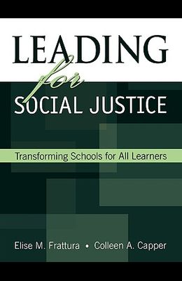 Leading for Social Justice: Transforming Schools for All Learners