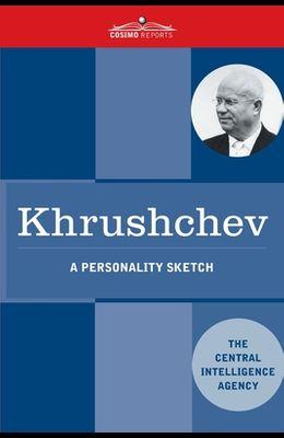 Khrushchev: A Personality Sketch