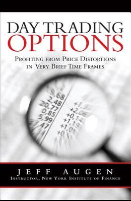 Day Trading Options: Profiting from Price Distortions in Very Brief Time Frames