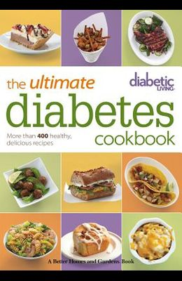 The Ultimate Diabetes Cookbook: More Than 400 Healthy, Delicious Recipes