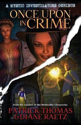 Once Upon in Crime: A Mystic Investigators Omnibus