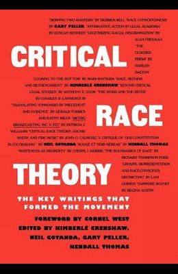 Critical Race Theory: The Key Writings That Formed the Movement