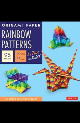 Origami Paper 100 Sheets Rainbow Patterns 6 (15 CM): Tuttle Origami Paper: High-Quality Double-Sided Origami Sheets Printed with 8 Different Patterns