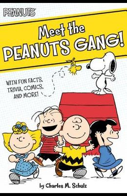 Meet the Peanuts Gang!: With Fun Facts, Trivia, Comics, and More!