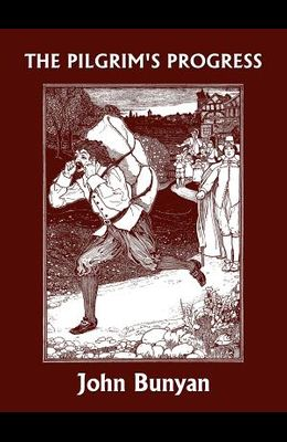 The Pilgrim's Progress (Yesterday's Classics)