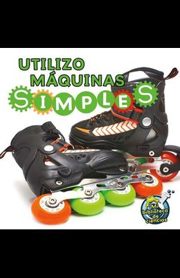 Utilizo Máquinas Simples: I Use Simple Machines