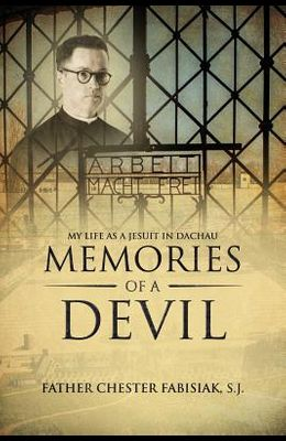 Memories of a Devil: My Life as a Jesuit in Dachau