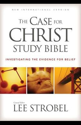 The Case for Christ Study Bible: Investigating the Evidence for Belief