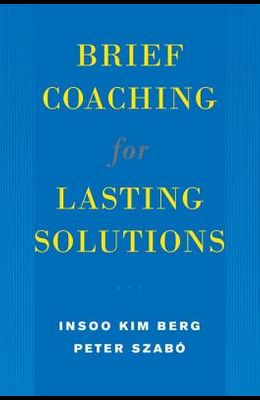 Brief Coaching for Lasting Solutions