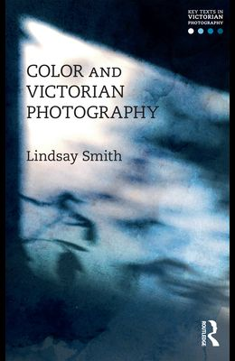 Color and Victorian Photography