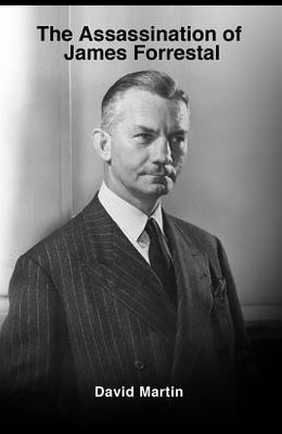 The Assassination of James Forrestal