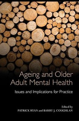 Ageing and Older Adult Mental Health: Issues and Implications for Practice