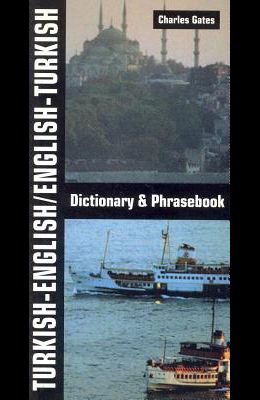 Turkish-English/English-Turkish Dictionary and Phrasebook