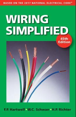 Wiring Simplified: Based on the 2017 National Electrical Code(r)