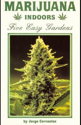 Marijuana Indoors: Five Easy Gardens