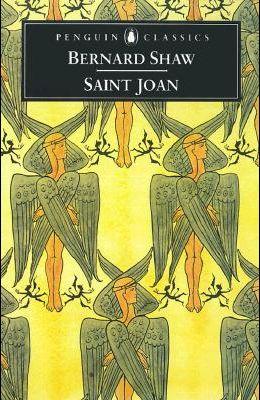 Saint Joan: A Chronicle Play in Six Scenes