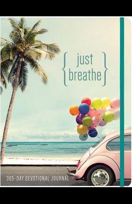 Just Breathe: A 365 Devotional Journal
