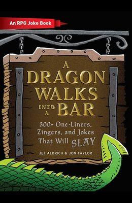 A Dragon Walks Into a Bar: An RPG Joke Book