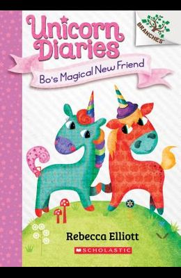 Bo's Magical New Friend: A Branches Book (Unicorn Diaries #1), 1