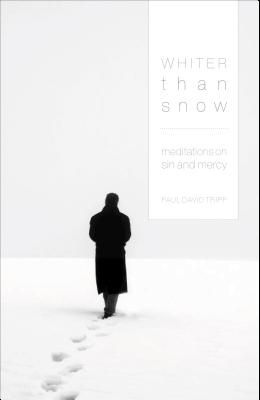 Whiter Than Snow: Meditations on Sin and Mercy