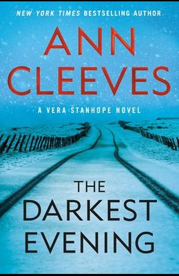 The Darkest Evening: A Vera Stanhope Novel