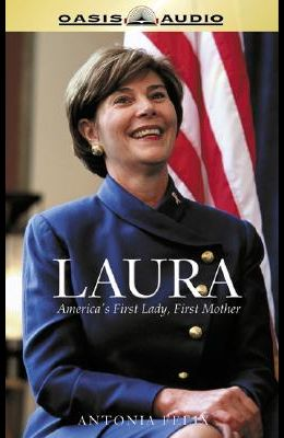 Laura: America's First Lady, First Mother