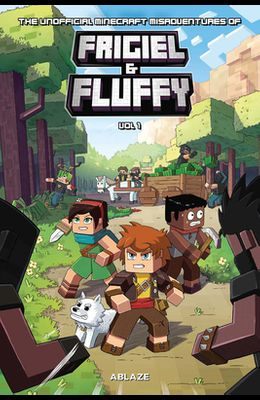 The Minecraft-Inspired Misadventures of Frigiel and Fluffy Vol 1