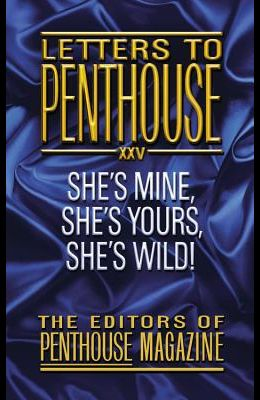 Letters to Penthouse XXV: She's Mine, She's Yours, She's Wild!