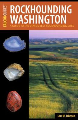 Rockhounding Washington: A Guide to the State's Best Sites