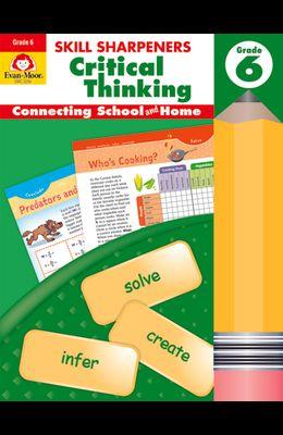 Skill Sharpeners Critical Thinking, Grade 6