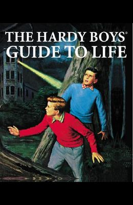 The Hardy Boys Guide to Life