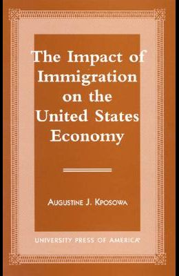 The Impact of Immigration on the United States Economy