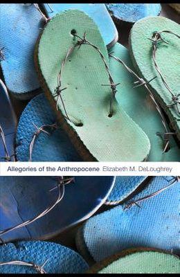 Allegories of the Anthropocene