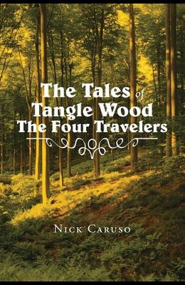 The Tales of Tangle Wood the Four Travelers