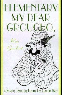 Elementary, My Dear Groucho: A Mystery featuring Groucho Marx