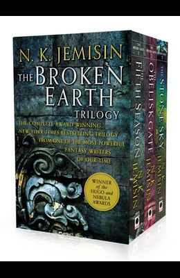 The Broken Earth Trilogy: The Fifth Season, the Obelisk Gate, the Stone Sky