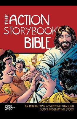 The Action Storybook Bible: An Interactive Adventure Through God's Redemptive Story