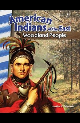 American Indians of the East: Woodland People (America's Early Years)