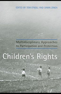 Children's Rights: Multidisciplinary Approaches to Participation and Protection
