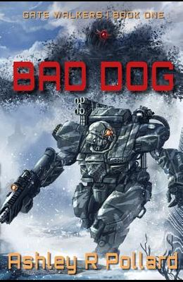 Bad Dog: Military Science Fiction Across A Holographic Multiverse