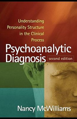 Psychoanalytic Diagnosis: Understanding Personality Structure in the Clinical Process