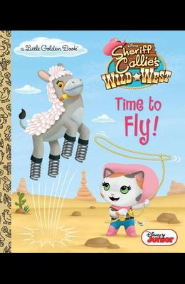 Time to Fly! (Disney Junior: Sheriff Callie's Wild West)