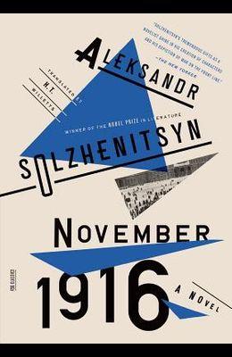 November 1916: A Novel: The Red Wheel II