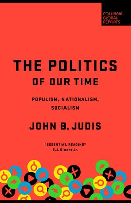 The Politics of Our Time: Populism, Nationalism, Socialism