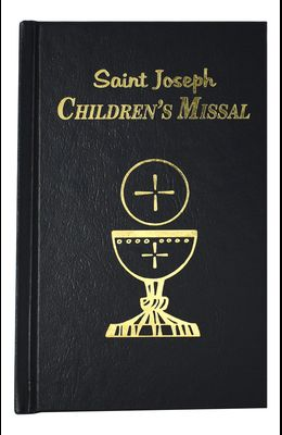 Children's Missal: An Easy Way of Participating at Mass for Boys and Girls