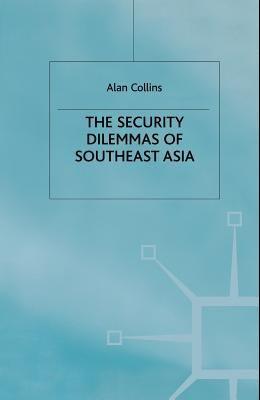 The Security Dilemmas of Southeast Asia