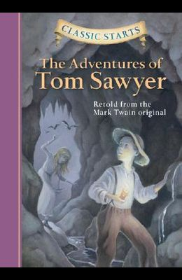 Classic Starts(r) the Adventures of Tom Sawyer